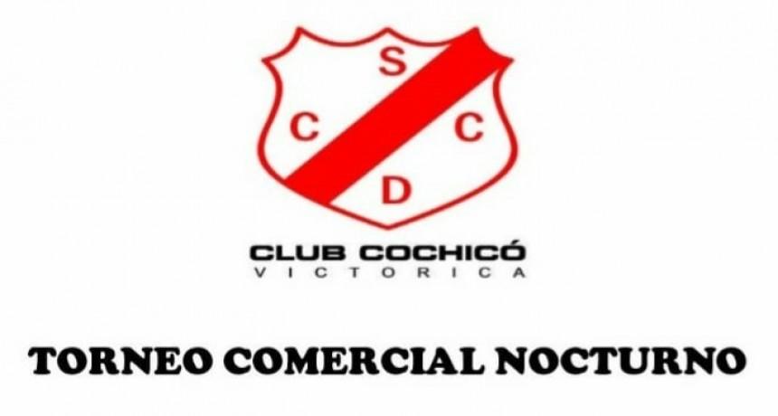 SE VIENE EL TORNEO COMERCIAL NOCTURNO EN COCHICO
